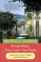 From Here, You Can't See Paris Paperback  by Michael S. Sanders