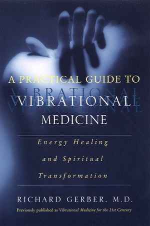 A Practical Guide to Vibrational Medicine book image
