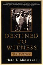 Destined to Witness Paperback  by Hans Massaquoi