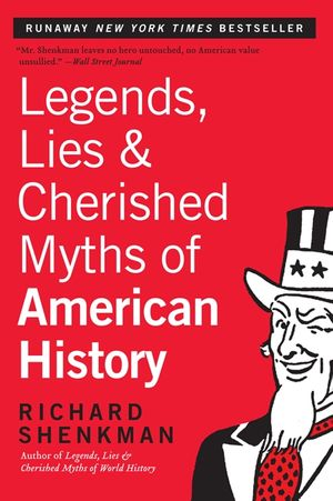Legends, Lies & Cherished Myths of American History book image