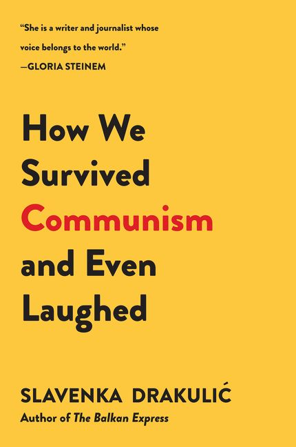 how we survived communism and laughed How we survived communism and even laughed [slavenka drakulic] on amazoncom free shipping on qualifying offers this essay collection from renowned journalist and.