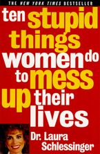 ten-stupid-things-women-do-to-mess-up-their-lives