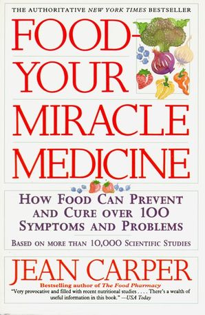 Food: Your Miracle Medicine - Jean Carper - E-book