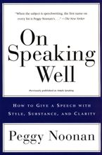 On Speaking Well Paperback  by Peggy Noonan