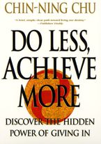 Do Less, Achieve More - Chin-Ning Chu