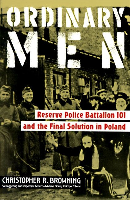 reserve police battalion 101 Ordinary men: reserve police battalion 101 and the final solution in poland, by christopher r browning (harpercollins, $11) from july 1942 through november 1943 some 38,000 mostly jewish men,.