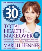 The 30 Day Total Health Makeover Paperback  by Marilu Henner