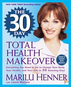 The 30 Day Total Health Makeover book image