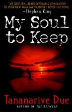 My Soul to Keep Paperback  by Tananarive Due