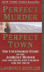 Perfect Murder, Perfect Town Paperback  by Lawrence Schiller