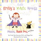Emily's Magic Words Hardcover  by Cindy Post Senning