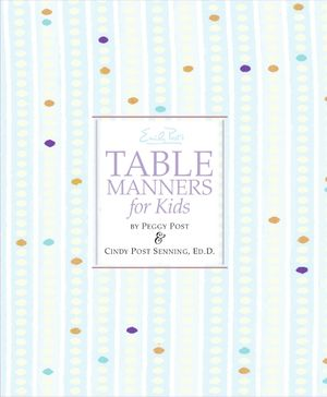 Emily Post's Table Manners for Kids book image