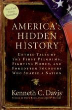 America's Hidden History Paperback  by Kenneth C. Davis