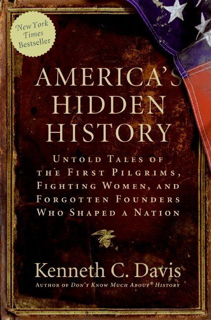 america u0026 39 s hidden history - kenneth c  davis