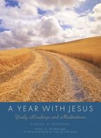 A Year with Jesus Hardcover  by Eugene H. Peterson