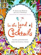 In the Land of Cocktails Hardcover  by Ti Adelaide Martin