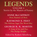 Legends Vol. 4 Downloadable audio file ABR by Robert Silverberg