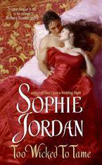Too Wicked to Tame Paperback  by Sophie Jordan