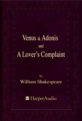 Venus & Adonis and A Lover's Complaint