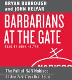 Barbarians at the Gate Downloadable audio file ABR by Bryan Burrough