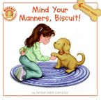 Mind Your Manners, Biscuit!