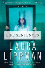 Life Sentences Hardcover  by Laura Lippman
