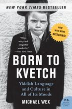 Born to Kvetch Paperback  by Michael Wex