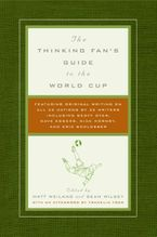 The Thinking Fan's Guide to the World Cup Paperback  by Matt Weiland