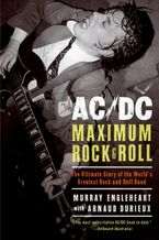 AC/DC: Maximum Rock & Roll Paperback  by Murray Engleheart