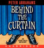 Behind the Curtain Downloadable audio file UBR by Peter Abrahams