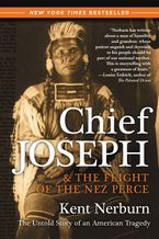Chief Joseph & the Flight of the Nez Perce Paperback  by Kent Nerburn