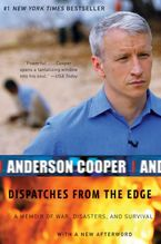 Dispatches from the Edge Paperback  by Anderson Cooper