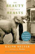 The Beauty of the Beasts Paperback  by Ralph Helfer
