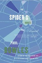 Spider's House Paperback  by Paul Bowles