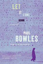 Let It Come Down Paperback  by Paul Bowles