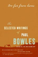 Too Far from Home Paperback  by Paul Bowles