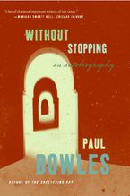 Without Stopping Paperback  by Paul Bowles