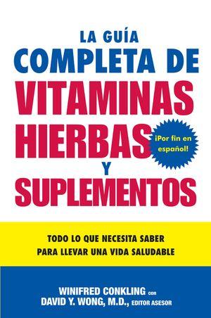 La Guia Completa de Vitaminas, Hierbas y Suplementos book image