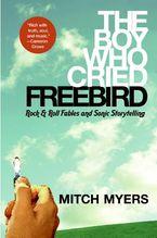 the-boy-who-cried-freebird