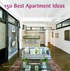 150 Best Apartment Ideas Hardcover  by Ana G. Canizares