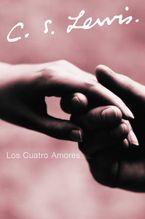 Los Cuatro Amores Paperback  by C. S. Lewis