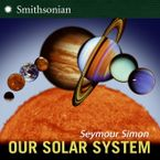 Our Solar System Hardcover  by Seymour Simon