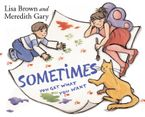Sometimes You Get What You Want Hardcover  by Meredith Gary