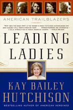 Leading Ladies Paperback  by Kay Bailey Hutchison