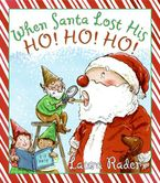 When Santa Lost His Ho! Ho! Ho!