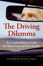 The Driving Dilemma Paperback  by Elizabeth Dugan PhD