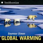 Global Warming Hardcover  by Seymour Simon