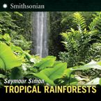 Tropical Rainforests Hardcover  by Seymour Simon