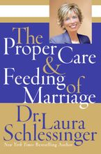 The Proper Care and Feeding of Marriage Hardcover  by Dr. Laura Schlessinger