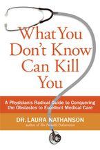 What You Don't Know Can Kill You Paperback  by Laura W. Nathanson